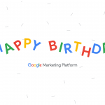 Happy Birthday Google Marketing Platform